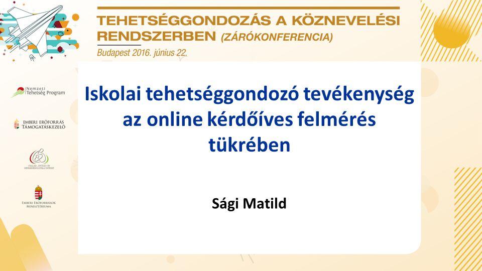 Iskolai tehetséggondozó tevékenység az online kérdőíves felmérés tükrében Sági Matild