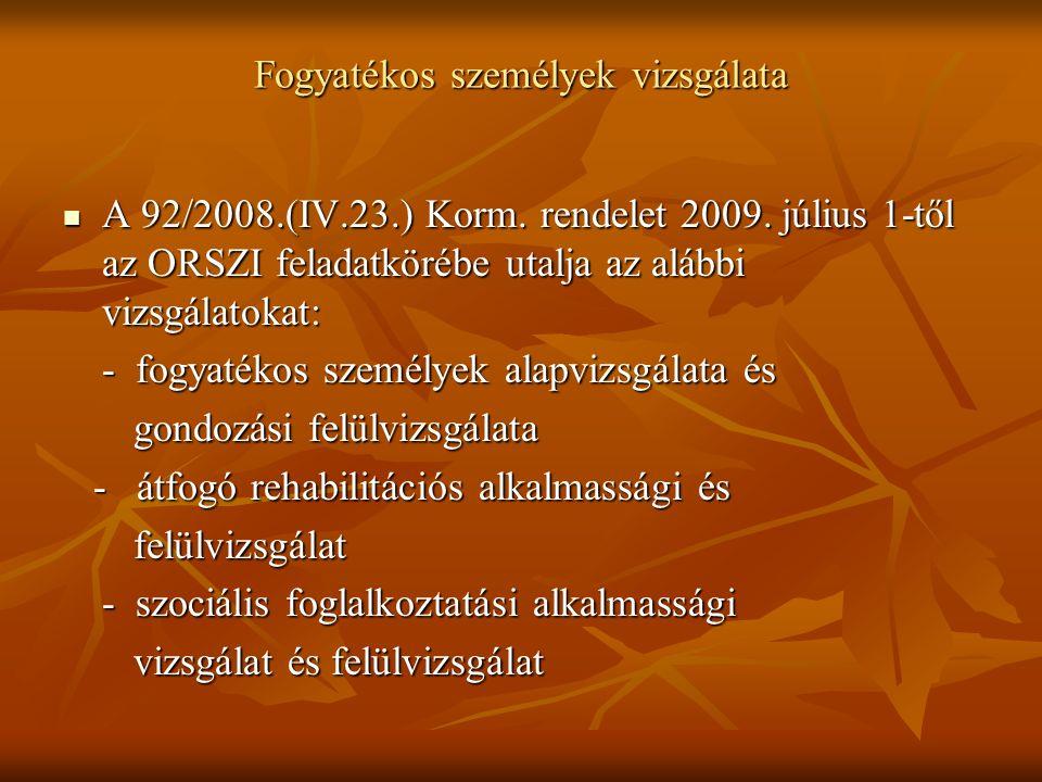 Fogyatékos személyek vizsgálata A 92/2008.(IV.23.) Korm.