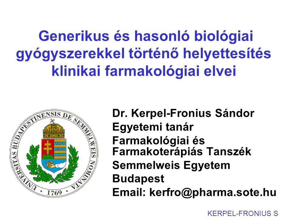 Generikus és hasonló biológiai gyógyszerekkel történő helyettesítés klinikai farmakológiai elvei Dr.
