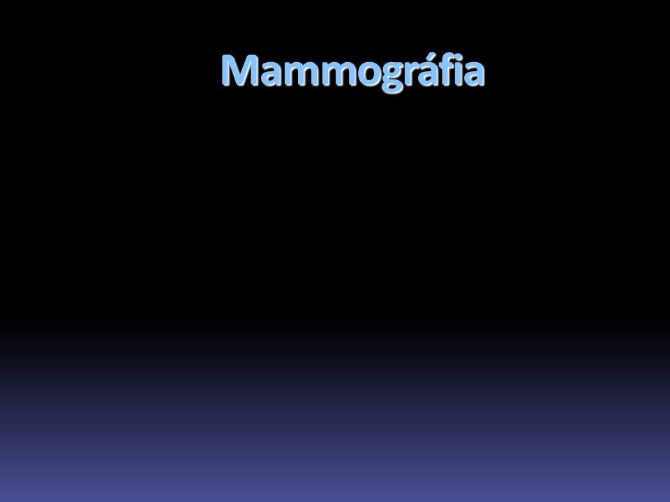 Mammográfia  Az emlő alapvizsgálata  Röntgenfelvételi eljárás, mellyel a zsír-, mirigy- és kötőszövet, ill.