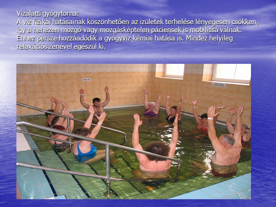 Vízalatti gyógytorna: A víz fizikai hatásainak köszönhetően az izületek terhelése lényegesen csökken, így a nehezen mozgó vagy mozgásképtelen páciensek is mobilissá válnak.