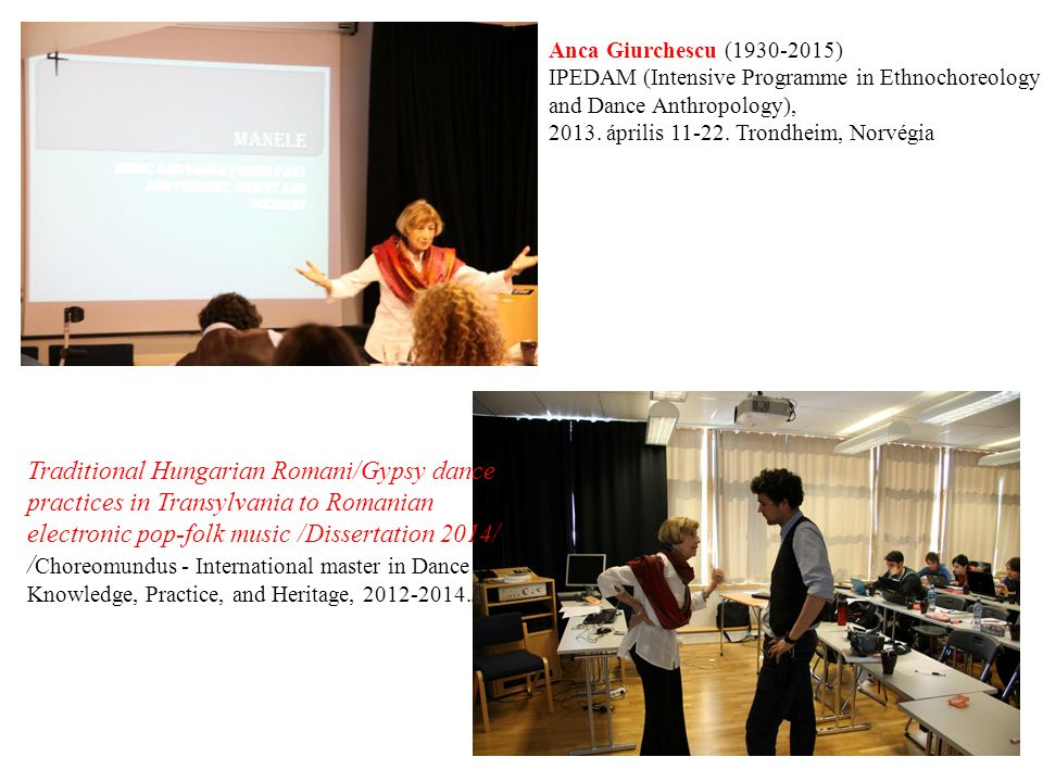 Anca Giurchescu (1930-2015) IPEDAM (Intensive Programme in Ethnochoreology and Dance Anthropology), 2013.