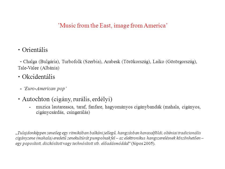 """'Music from the East, image from America'  Orientális - Chalga (Bulgária), Turbofolk (Szerbia), Arabesk (Törökország), Laiko (Görörgország), Tale-Valee (Albánia)  Okcidentális - 'Euro-American pop'  Autochton (cigány, rurális, erdélyi) -muzica lautareasca, taraf, fanfare, hagyományos cigánybandák (mahala, cigányos, cigánycsárdás, csingerálás) """"Tulajdonképpen zeneileg egy ritmikában balkáni jellegű, hangzásban havasalföldi, olténiai tradicionális cigányzene (mahala) eredetű zenekultúrát pumpolnak fel – az elektronikus hangszerelésnek köszönhetően – egy poposított, diszkósított vagy technósított stb."""