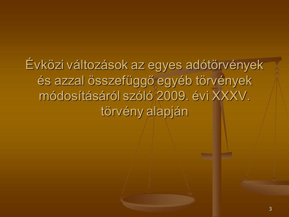 3 Évközi változások az egyes adótörvények és azzal összefüggő egyéb törvények módosításáról szóló 2009. évi XXXV. törvény alapján