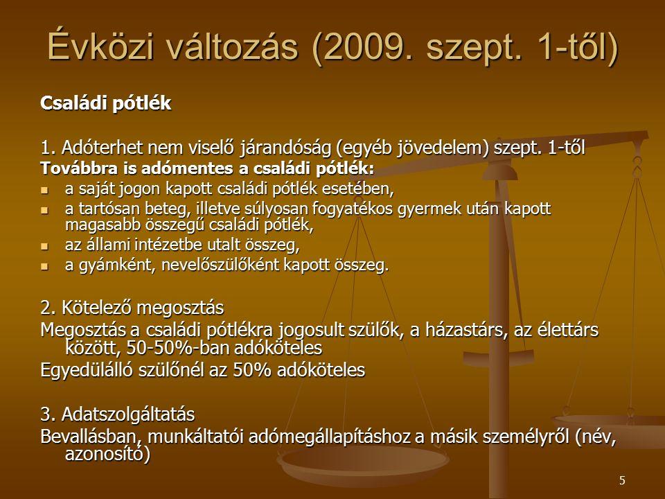 5 Évközi változás (2009. szept. 1-től) Családi pótlék 1.