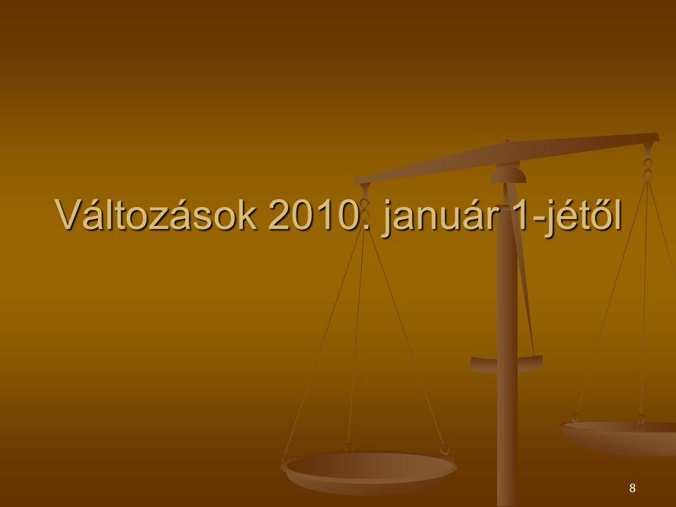 8 Változások 2010. január 1-jétől