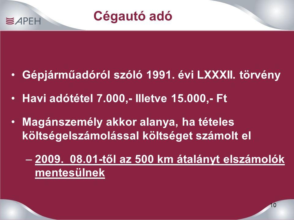 10 Cégautó adó Gépjárműadóról szóló 1991. évi LXXXII.