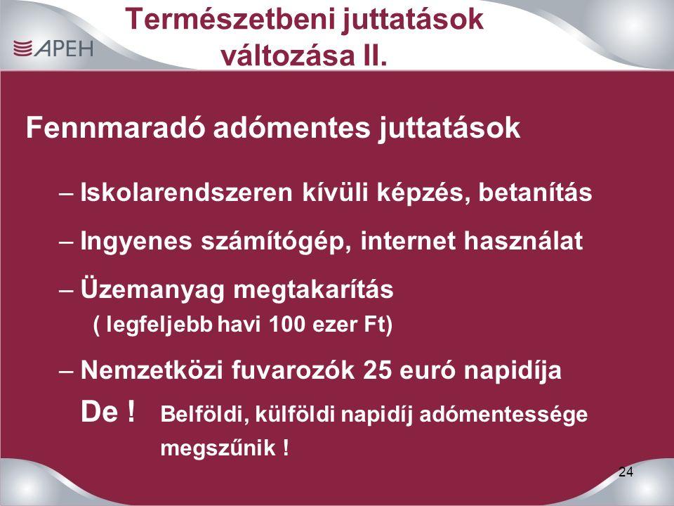24 Természetbeni juttatások változása II.