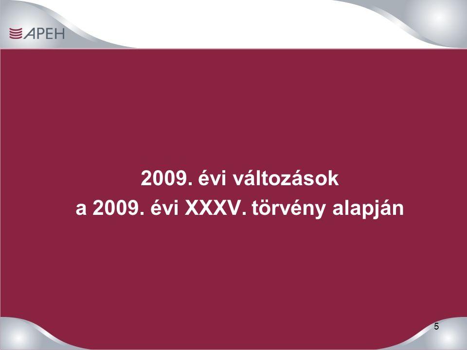 5 2009. évi változások a 2009. évi XXXV. törvény alapján
