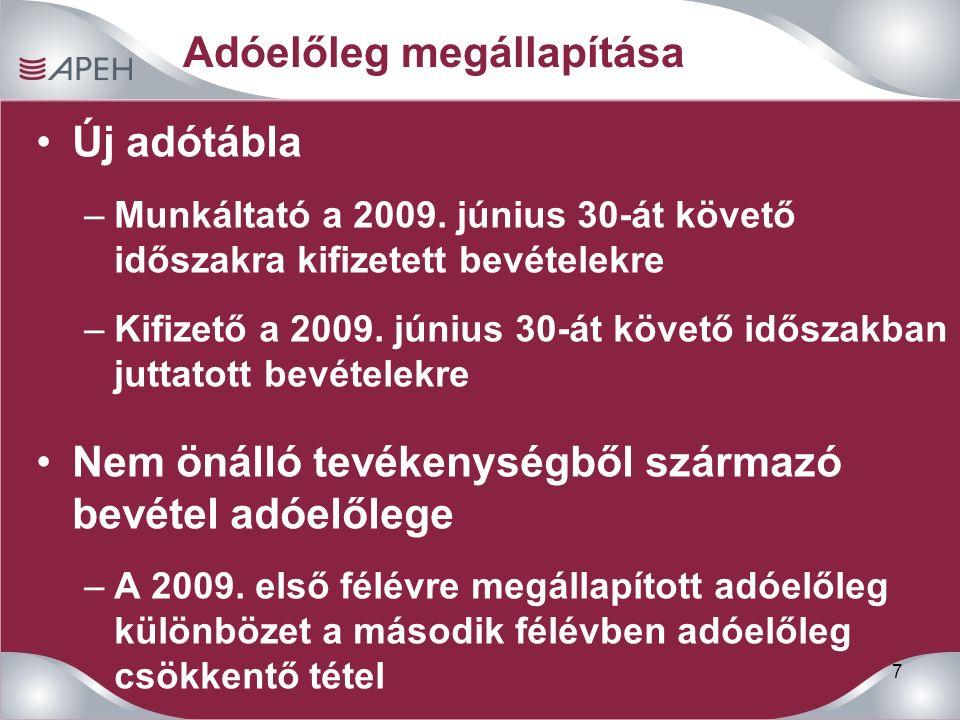 7 Adóelőleg megállapítása Új adótábla –Munkáltató a 2009.