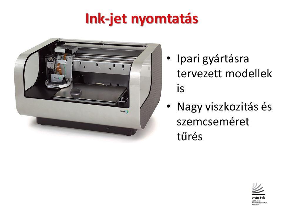 Ink-jet nyomtatás Ipari gyártásra tervezett modellek is Nagy viszkozitás és szemcseméret tűrés