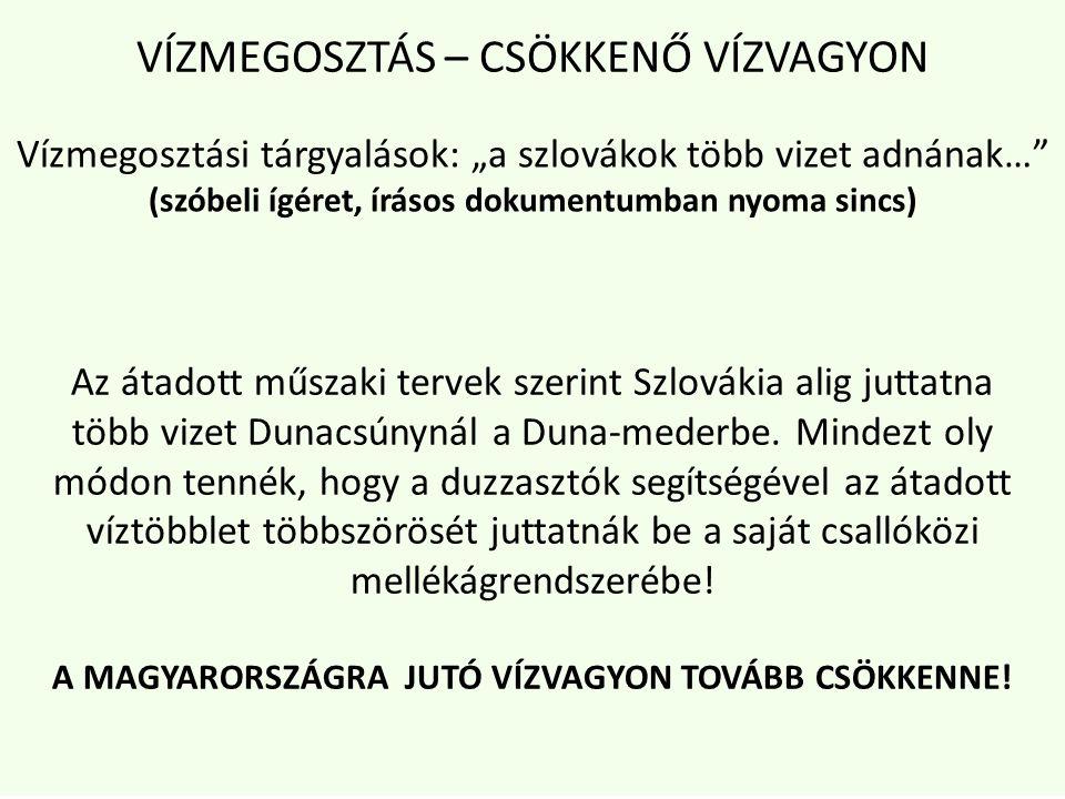 """Vízmegosztási tárgyalások: """"a szlovákok több vizet adnának… (szóbeli ígéret, írásos dokumentumban nyoma sincs) Az átadott műszaki tervek szerint Szlovákia alig juttatna több vizet Dunacsúnynál a Duna-mederbe."""
