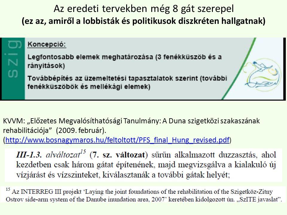 """KVVM: """"Előzetes Megvalósíthatósági Tanulmány: A Duna szigetközi szakaszának rehabilitációja (2009."""