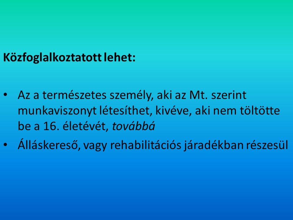 A közfoglalkoztatási jogviszony létrejötte: A foglalkoztatás megkezdését megelőzően a munkaszerződés megkötése, továbbá a közfoglalkoztatottak jogviszonyának bejelentése a Magyar Államkincstár felé.