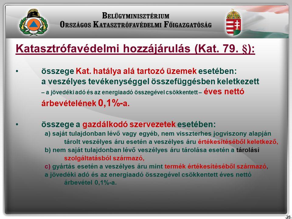 -28- Katasztrófavédelmi hozzájárulás (Kat. 79. §): összege Kat.