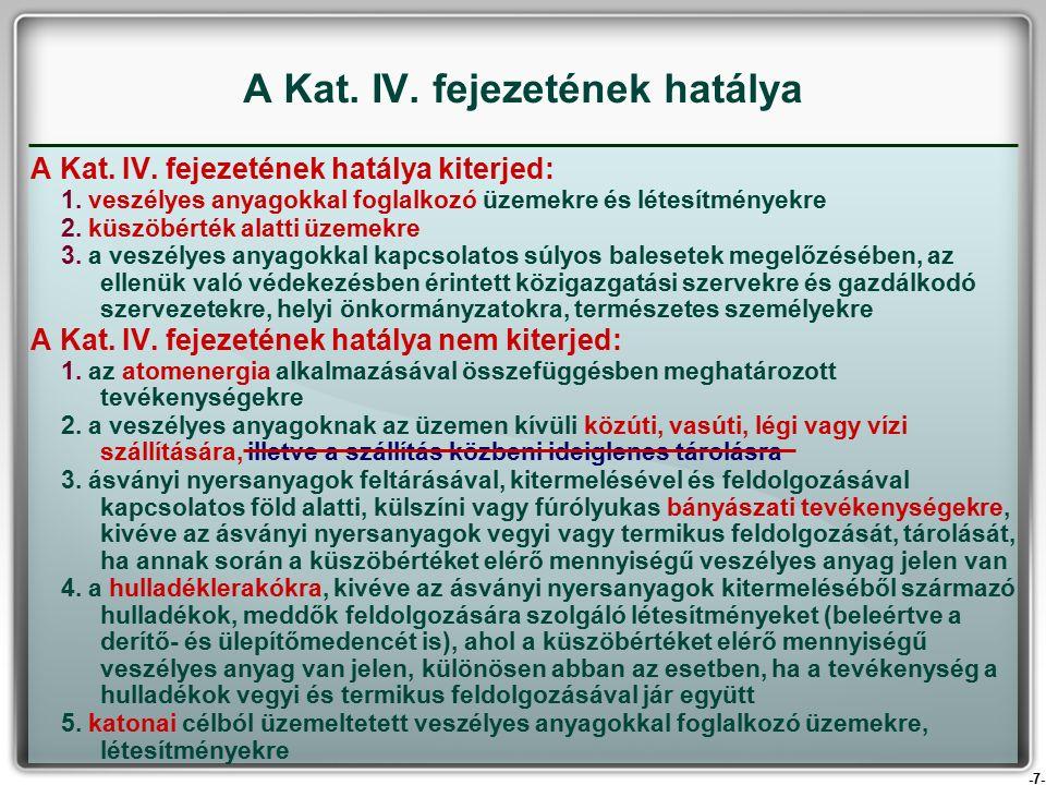 -7- A Kat. IV. fejezetének hatálya kiterjed: 1.