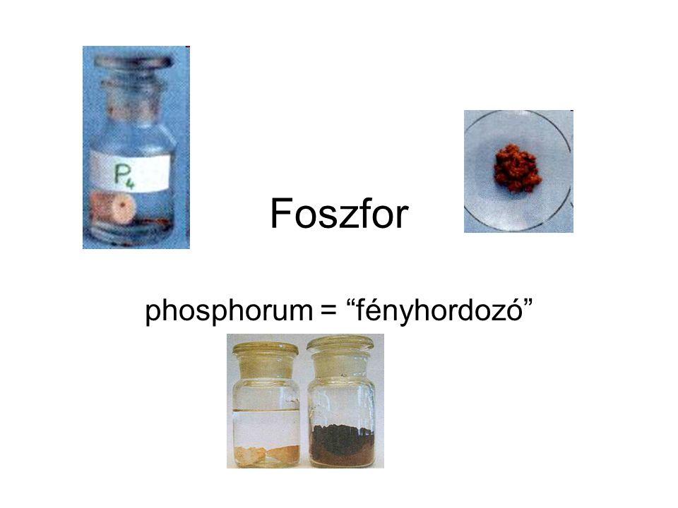 Foszfor phosphorum = fényhordozó