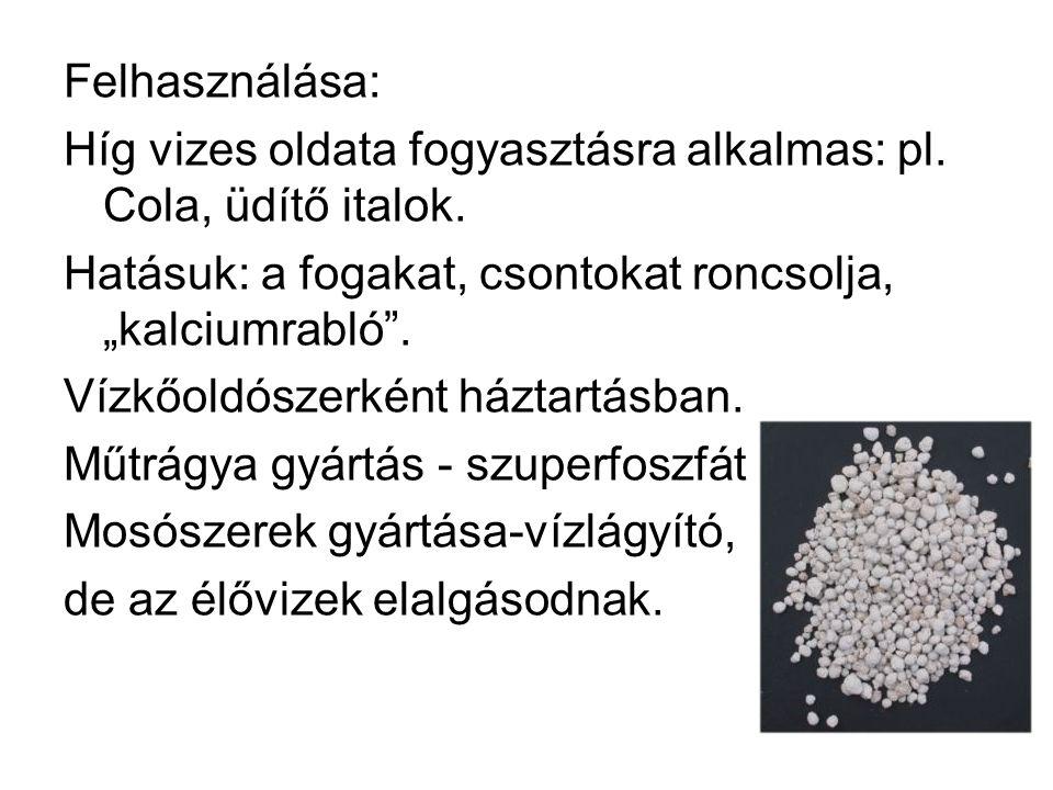 Felhasználása: Híg vizes oldata fogyasztásra alkalmas: pl.