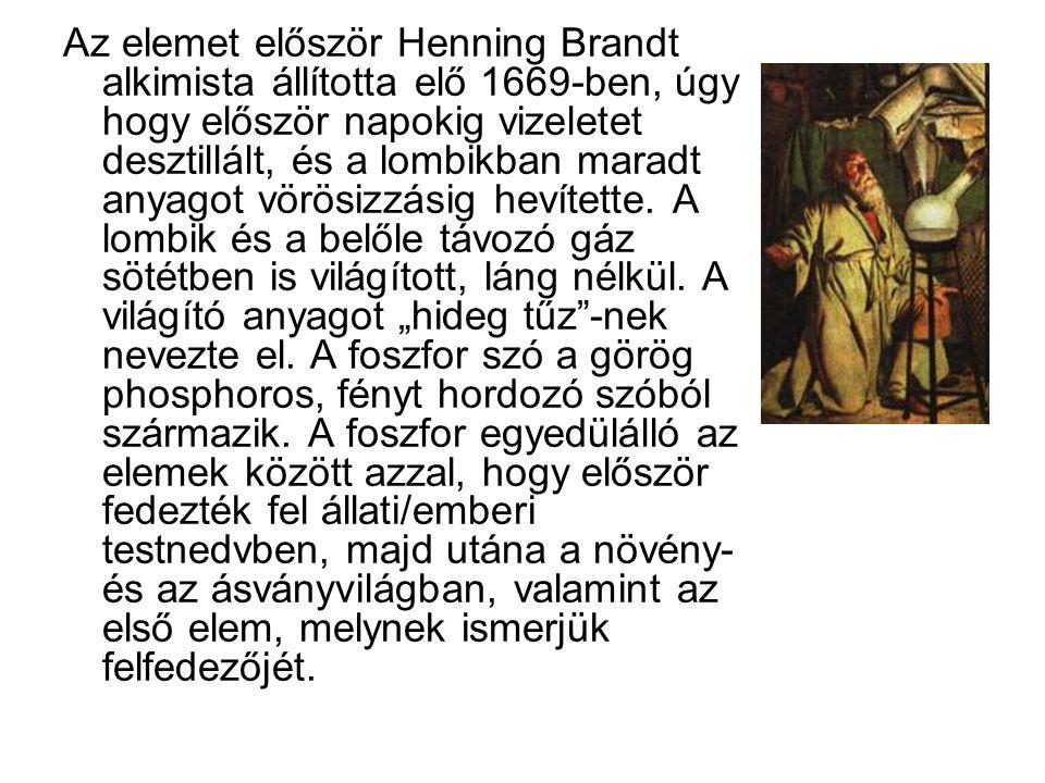 Az elemet először Henning Brandt alkimista állította elő 1669-ben, úgy hogy először napokig vizeletet desztillált, és a lombikban maradt anyagot vörösizzásig hevítette.