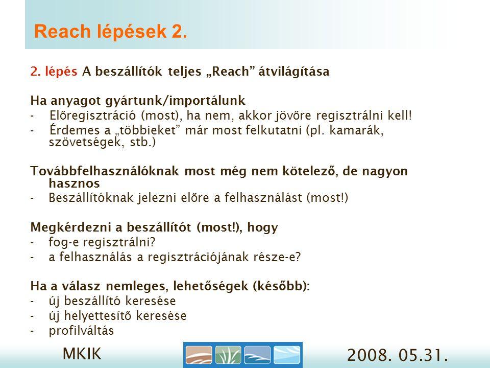 MKIK 2008. 05.31. Reach lépések 2. 2.