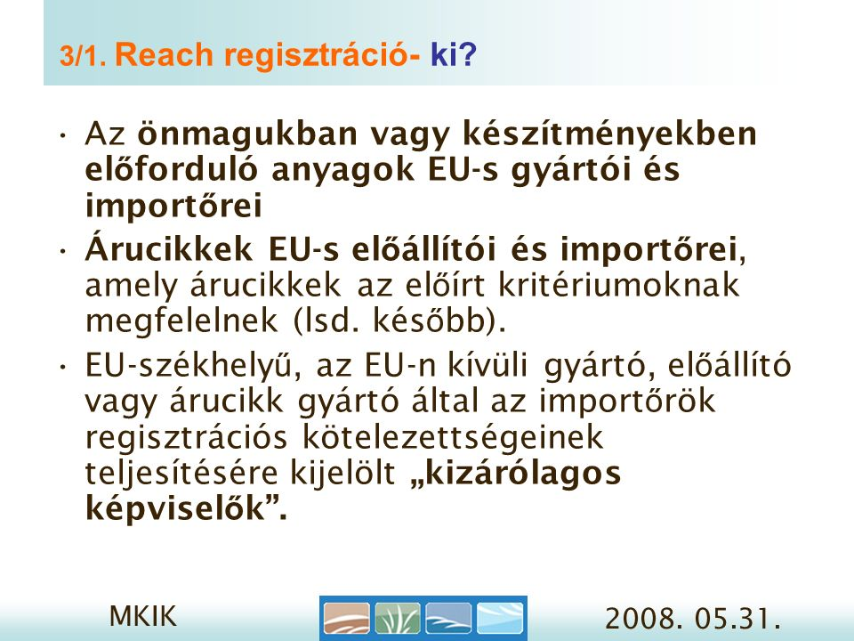 MKIK 2008. 05.31. 3/1. Reach regisztráció- ki.