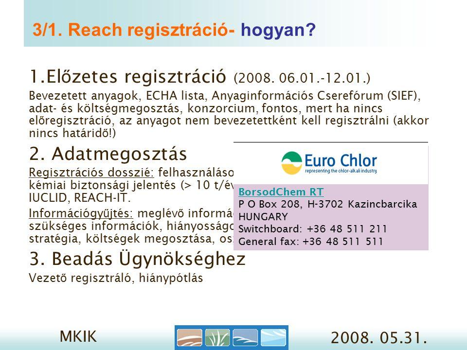 MKIK 2008. 05.31. 3/1. Reach regisztráció- hogyan.