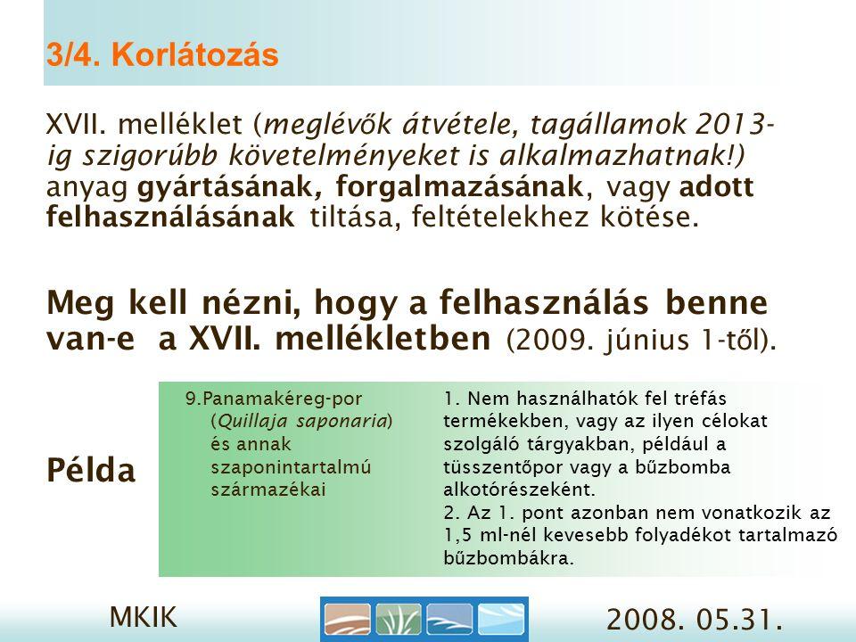 MKIK 2008. 05.31. 3/4. Korlátozás XVII.