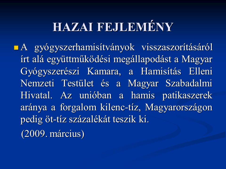 HAZAI FEJLEMÉNY A gyógyszerhamisítványok visszaszorításáról írt alá együttműködési megállapodást a Magyar Gyógyszerészi Kamara, a Hamisítás Elleni Nemzeti Testület és a Magyar Szabadalmi Hivatal.