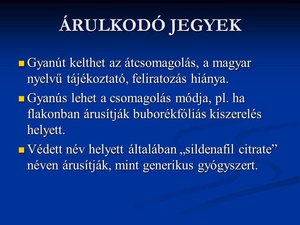 ÁRULKODÓ JEGYEK Gyanút kelthet az átcsomagolás, a magyar nyelvű tájékoztató, feliratozás hiánya.
