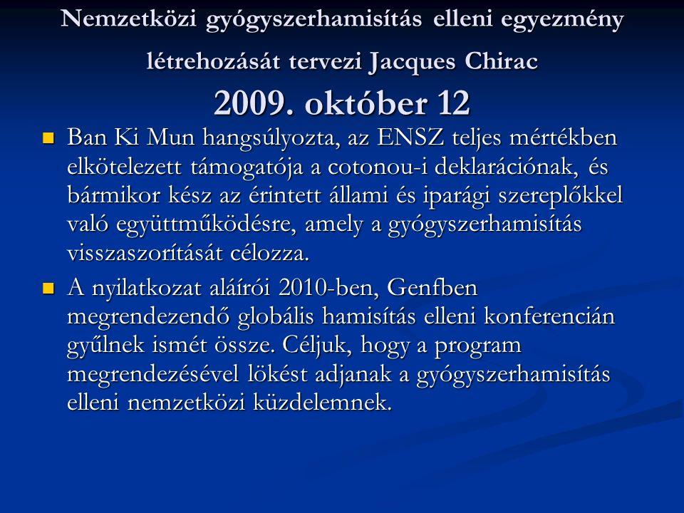 Nemzetközi gyógyszerhamisítás elleni egyezmény létrehozását tervezi Jacques Chirac 2009.