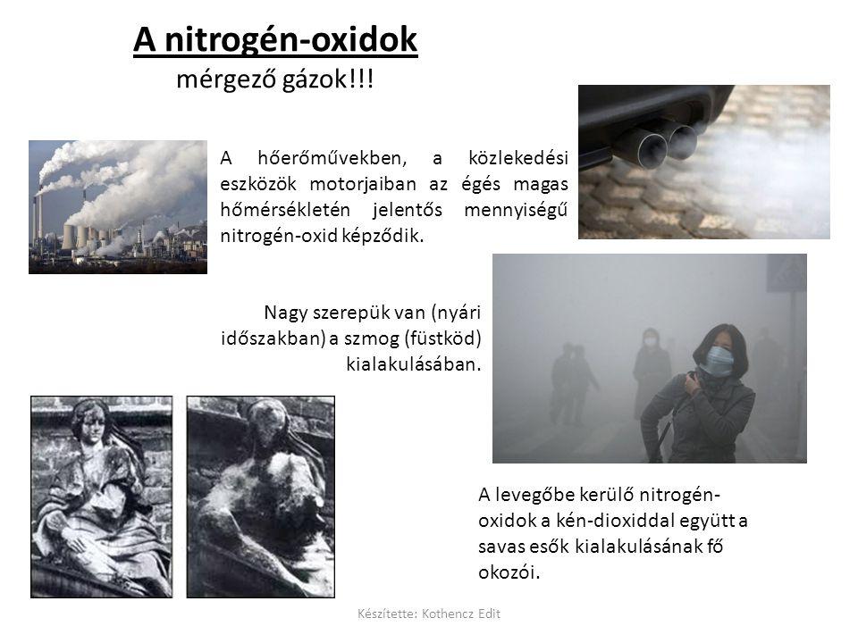 A levegőbe kerülő nitrogén- oxidok a kén-dioxiddal együtt a savas esők kialakulásának fő okozói.