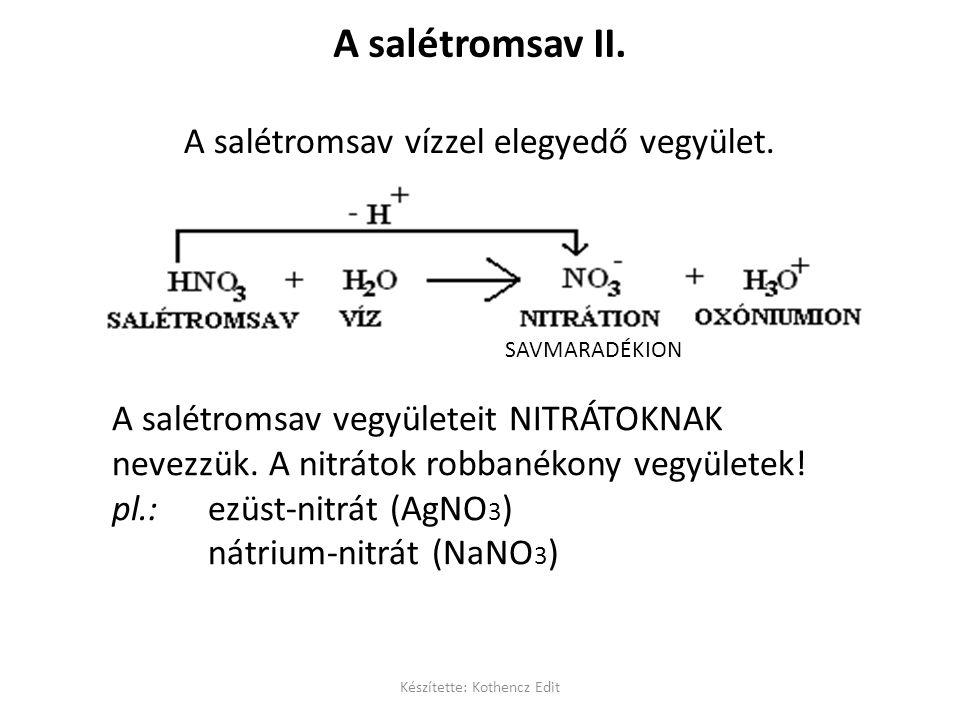 A salétromsav vízzel elegyedő vegyület. A salétromsav II.