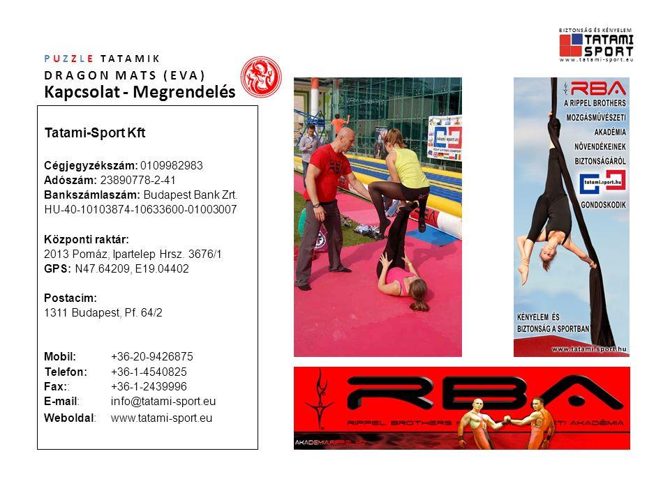 Tatami-Sport Kft Cégjegyzékszám: 0109982983 Adószám: 23890778-2-41 Bankszámlaszám: Budapest Bank Zrt.