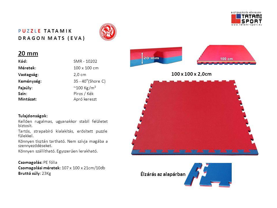 PUZZLE TATAMIK DRAGON MATS (EVA) 20 mm Kód:SMR - 10202 Méretek:100 x 100 cm Vastagság:2,0 cm Keménység: 35 - 40°(Shore C) Fajsúly:~100 Kg/m 3 Szín:Piros / Kék Mintázat:Apró kereszt Tulajdonságok: Kellően rugalmas, ugyanakkor stabil felületet biztosít.