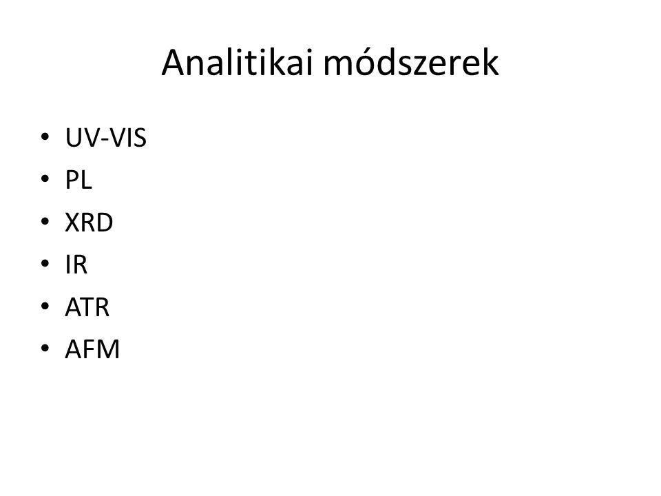 Analitikai módszerek UV-VIS PL XRD IR ATR AFM