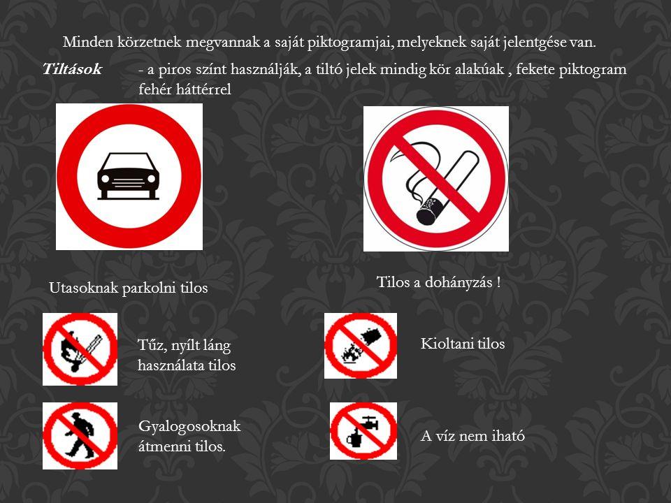 Idegeneknek belépni tilos és dohányozni tilos Teherszállító autóknak nem engedélyezett Belépni tilos