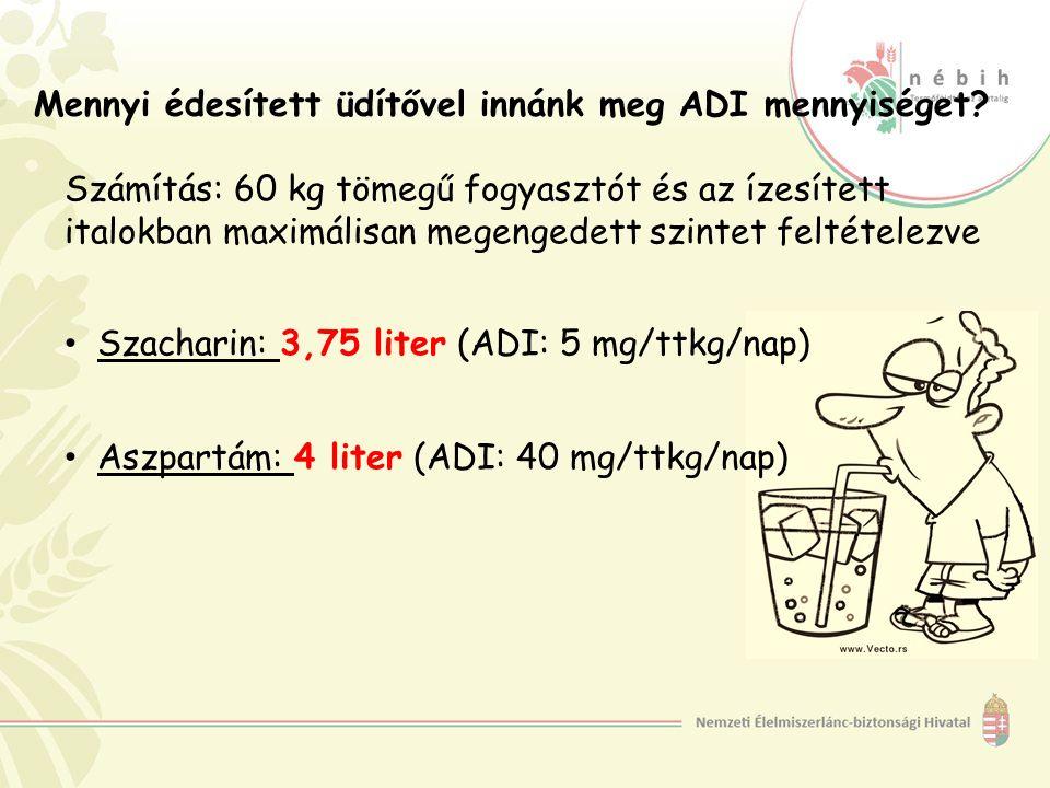Mennyi édesített üdítővel innánk meg ADI mennyiséget? Számítás: 60 kg tömegű fogyasztót és az ízesített italokban maximálisan megengedett szintet felt