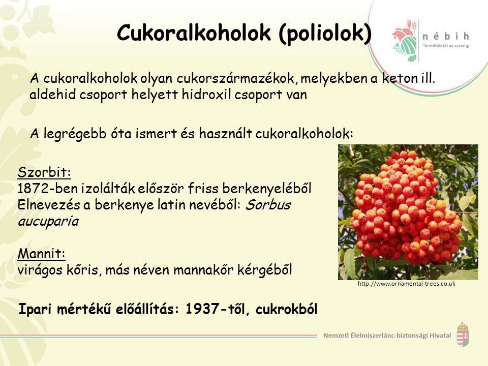Cukoralkoholok (poliolok) A cukoralkoholok olyan cukorszármazékok, melyekben a keton ill. aldehid csoport helyett hidroxil csoport van A legrégebb óta