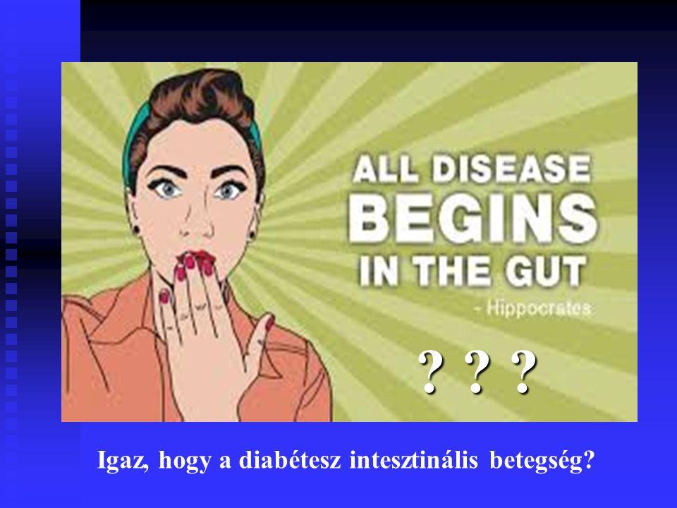 Igaz, hogy a diabétesz intesztinális betegség