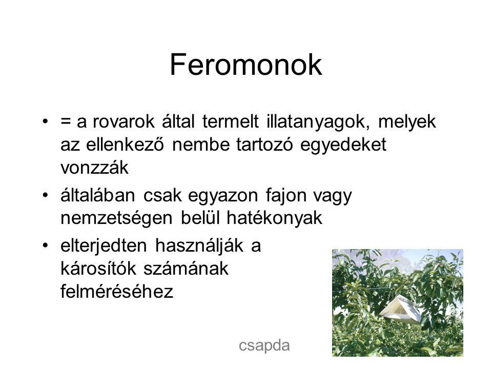 Feromonok = a rovarok által termelt illatanyagok, melyek az ellenkező nembe tartozó egyedeket vonzzák általában csak egyazon fajon vagy nemzetségen belül hatékonyak elterjedten használják a károsítók számának felméréséhez csapda