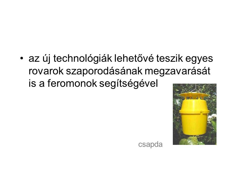 az új technológiák lehetővé teszik egyes rovarok szaporodásának megzavarását is a feromonok segítségével csapda