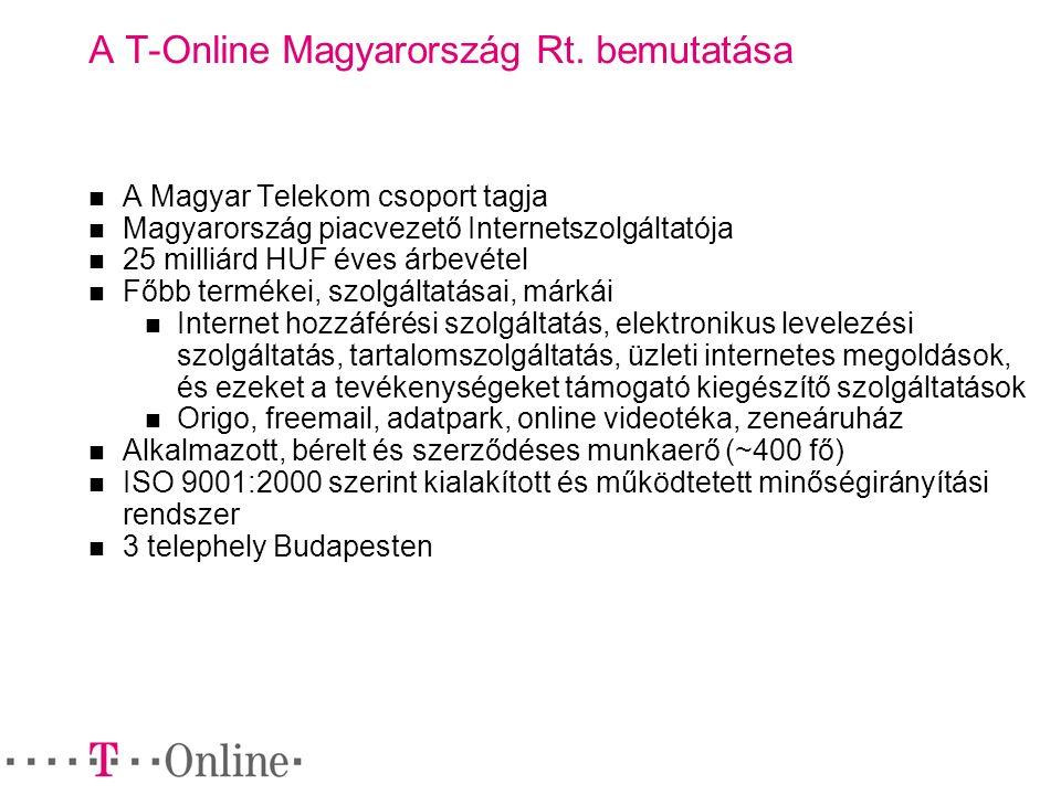 A T-Online Magyarország Rt. bemutatása A Magyar Telekom csoport tagja Magyarország piacvezető Internetszolgáltatója 25 milliárd HUF éves árbevétel Főb