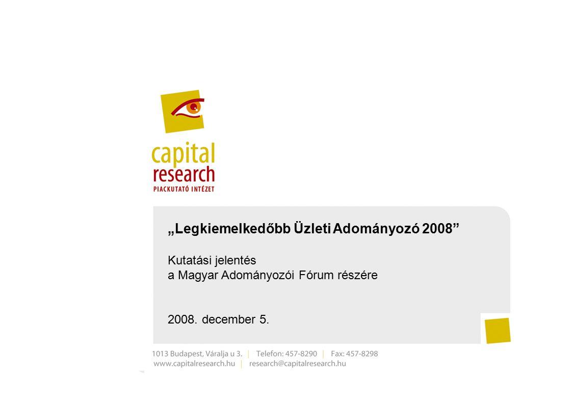 """1 """"Legkiemelkedőbb Üzleti Adományozó 2008 Kutatási jelentés a Magyar Adományozói Fórum részére 2008."""