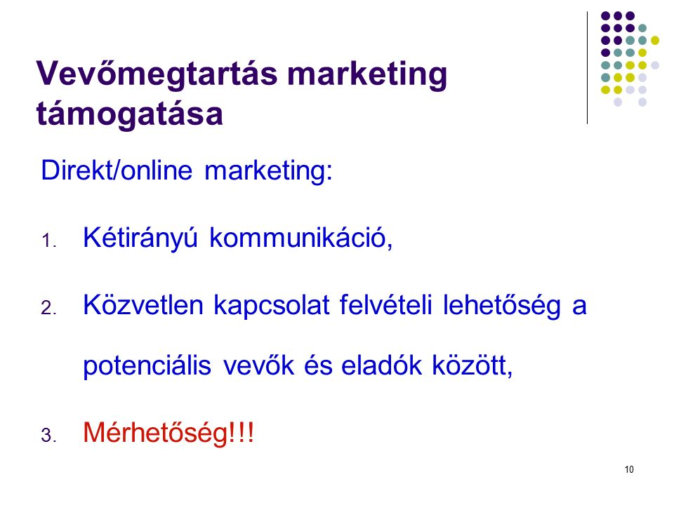 10 Direkt/online marketing: 1. Kétirányú kommunikáció, 2.