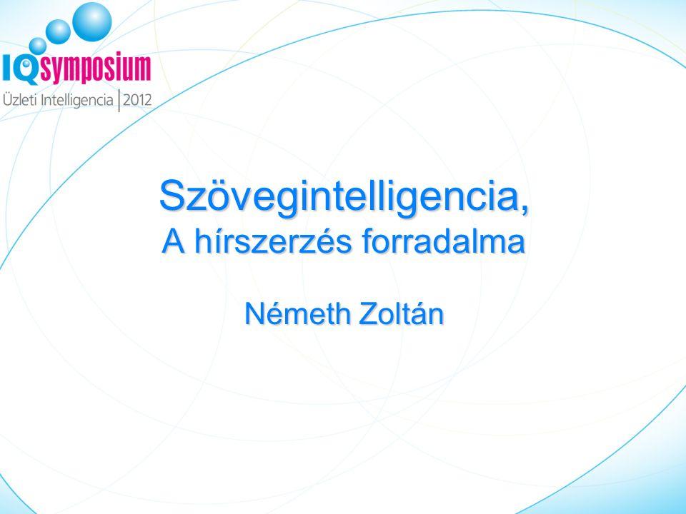 Szövegintelligencia, A hírszerzés forradalma Németh Zoltán