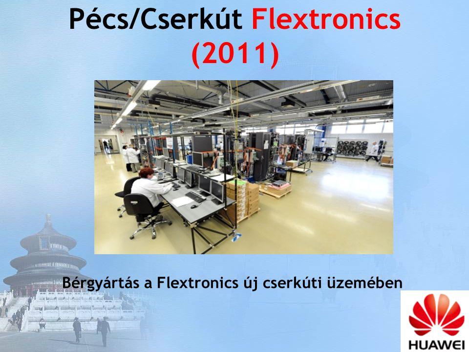 Pécs/Cserkút Flextronics (2011) Bérgyártás a Flextronics új cserkúti üzemében