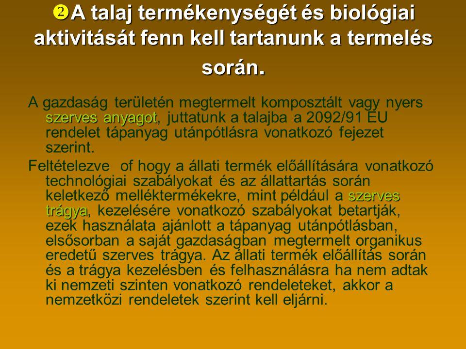  A talaj termékenységét és biológiai aktivitását fenn kell tartanunk a termelés során.