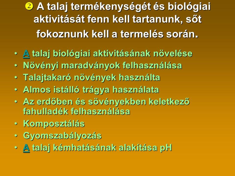 A talaj biológiai aktivitásának növelése A A talaj élőlények, Soil organisms földigilisztáig A talaj élőlények, Soil organisms, baktériumoktól a gombákig egysejtűekig és fonálférgekig talajlakó atkáktól az ugróvillásokig és a földigilisztáig, hatalmas szerepet játszanak a talaj szervesanyag készletének fenntartásában.