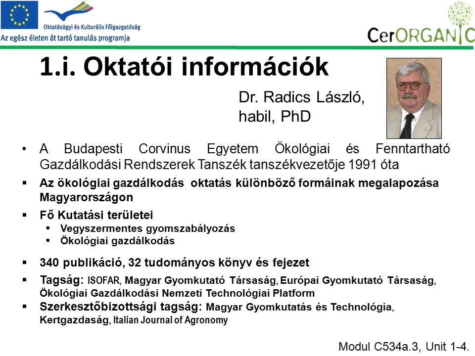 1.i. Oktatói információk A Budapesti Corvinus Egyetem Ökológiai és Fenntartható Gazdálkodási Rendszerek Tanszék tanszékvezetője 1991 óta  Az ökológia