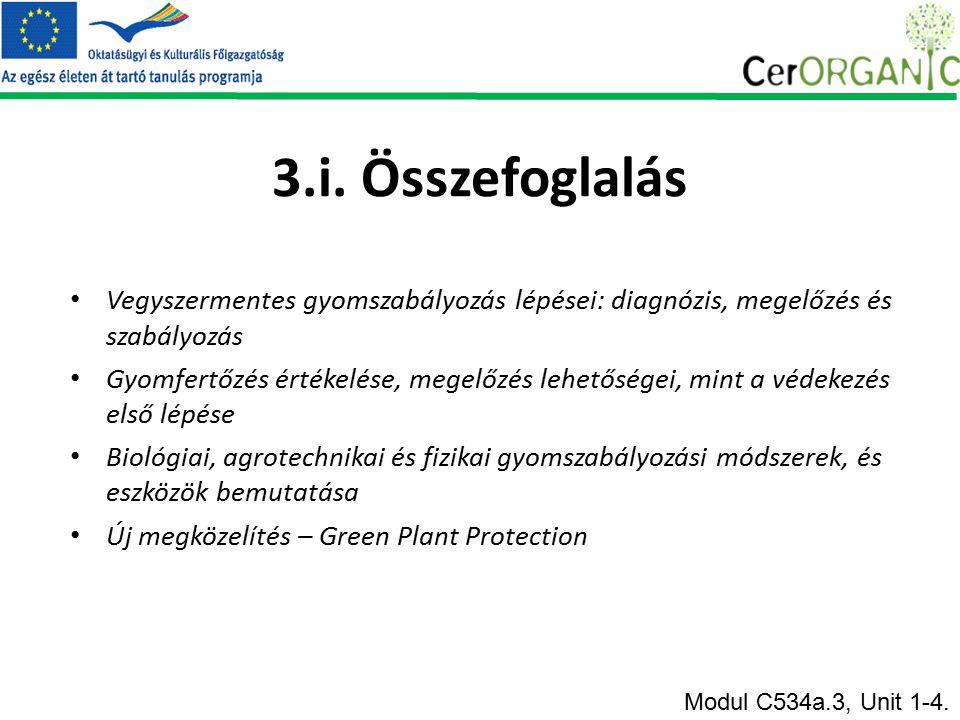 3.i. Összefoglalás Vegyszermentes gyomszabályozás lépései: diagnózis, megelőzés és szabályozás Gyomfertőzés értékelése, megelőzés lehetőségei, mint a